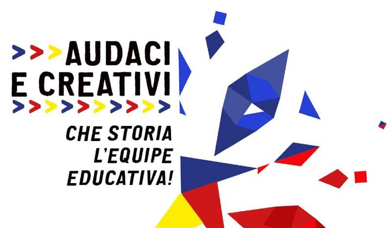 "L'UPEE lancia la campagna social ""Audaci e Creativi"" sulle equipe educative"